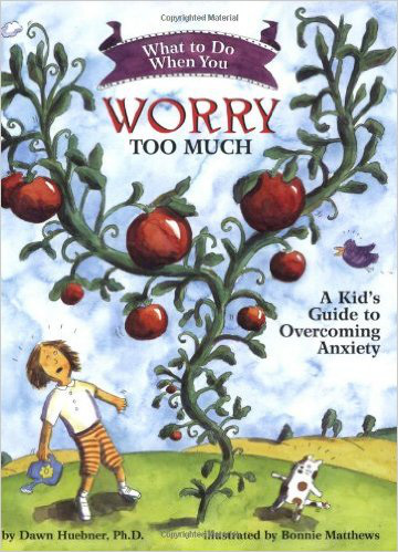 What to Do When You Worry Too Much: A Kid's Guide to Overcoming Anxiety (What-to-Do Guides for Kids) – Dawn Huebner