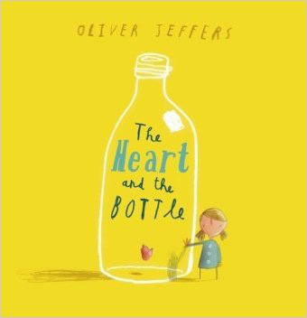 The Heart and the Bottle – Oliver Jeffers